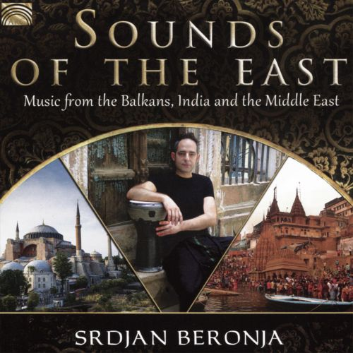 Sounds of the East: Music From the Balkans, India & the Mid
