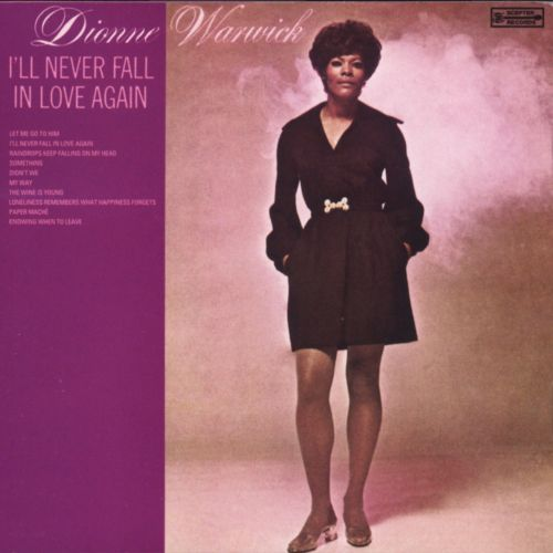 Ill Never Fall In Love Again Dionne Warwick Songs Reviews