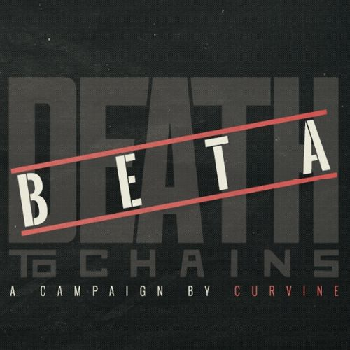 Death To Chains: Beta