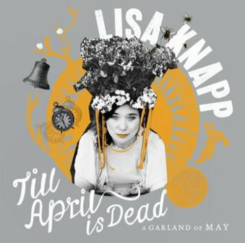 Till April Is Dead: A Garland of May