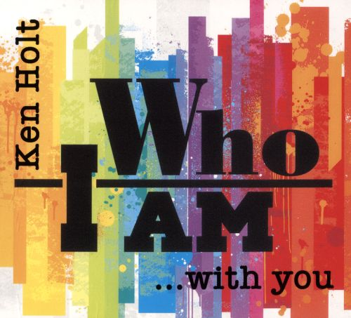 Who I Am...with You