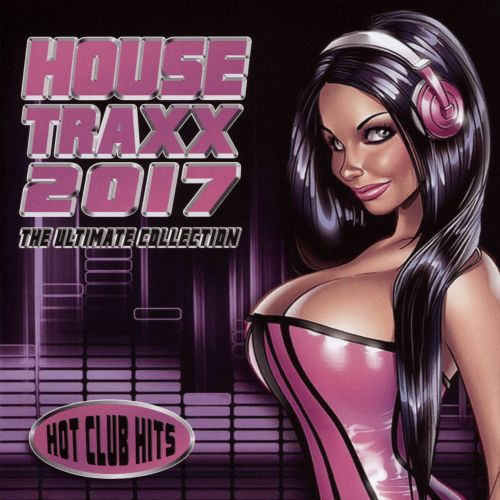 House Traxx 2017: Dance Compilation