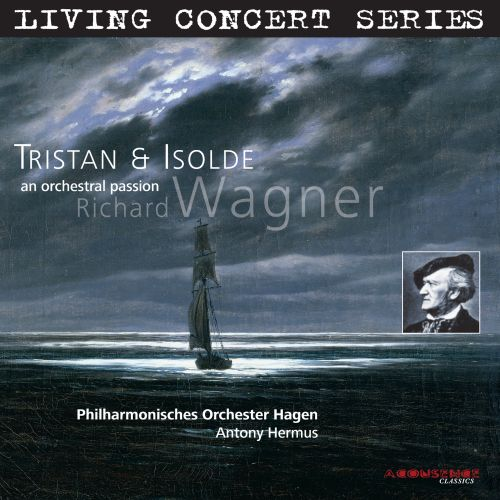 Richard Wagner: Tristan & Isolde - An Orchestral Passion
