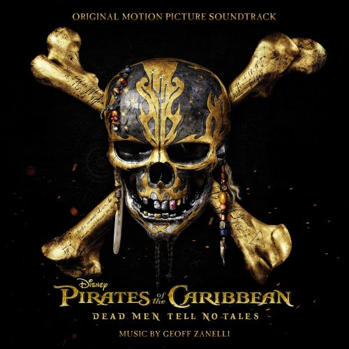 Pirates of the Caribbean: Dead Men Tell No Tales [Original Motion Picture Soundtrack]