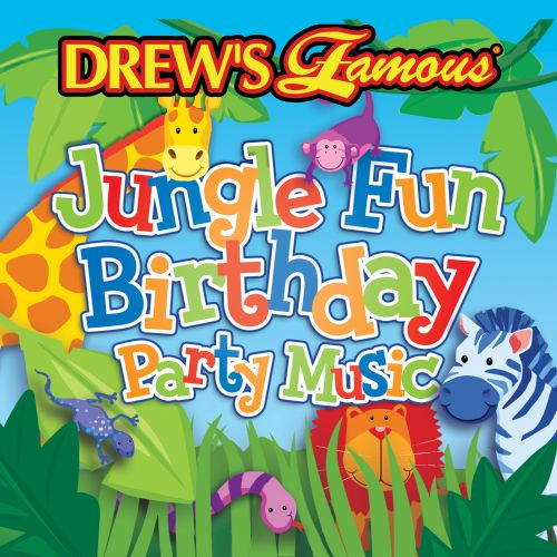 Drew's Famous Jungle Fun Birthday Party Music