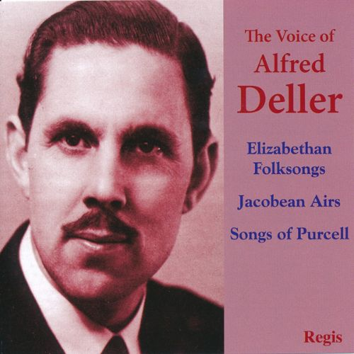 The Voice of Alfred Deller: Elizabethan Songs, Jacobean Airs, Songs of Purcell