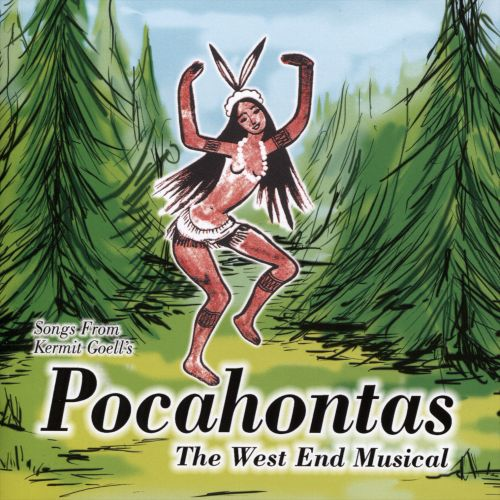 Songs from Kermit Goell's Pocahontas: The West End Musical [Original Cast Recording]