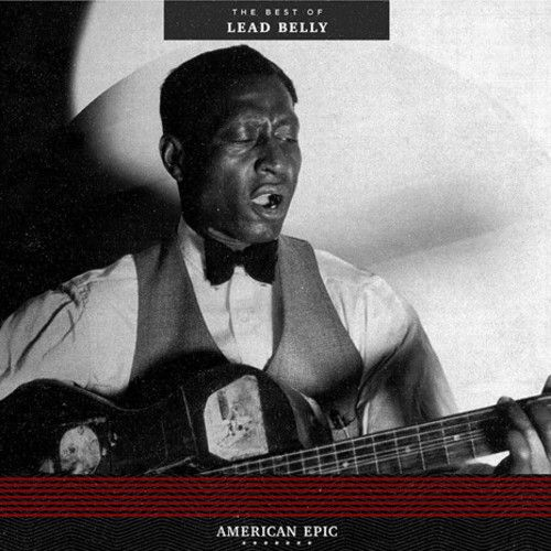 American Epic: The Best of Lead Belly