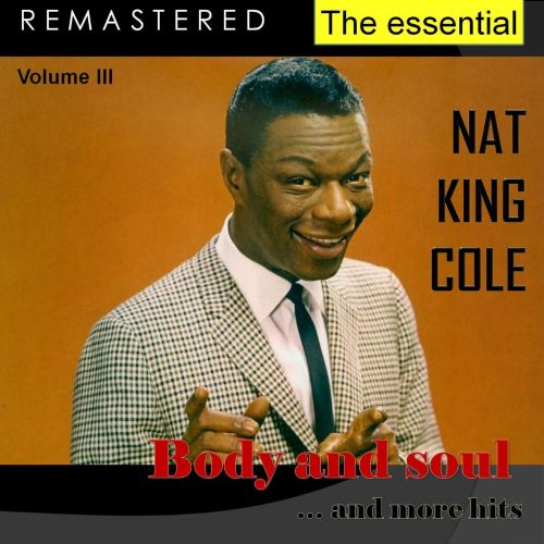 The Essential Nat King Cole, Vol. 3