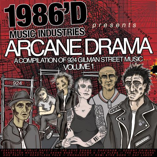Arcane Drama: A Compilation of 924 Gilman Music, Vol. 1