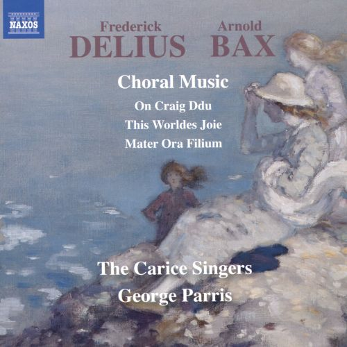 Frederick Delius, Arnold Bax: Choral Music