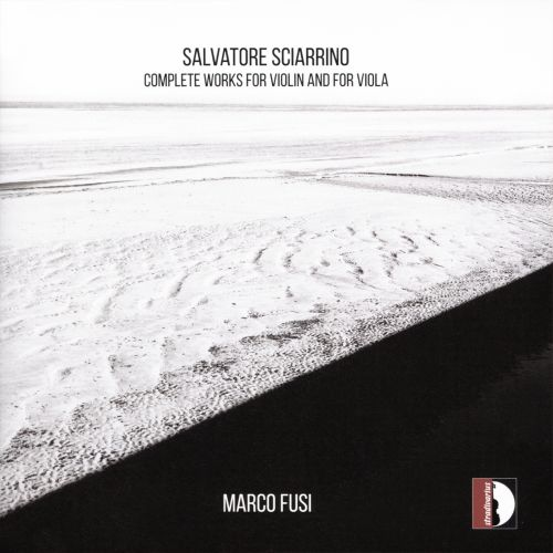 Salvatore Sciarrino: Complete Works for Violin and for Viola