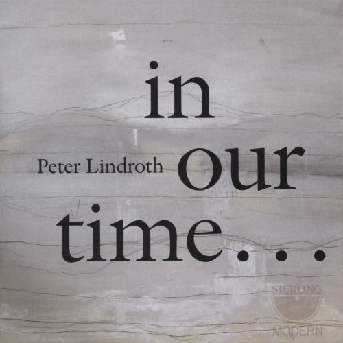 Peter Lindroth: In Our Time...