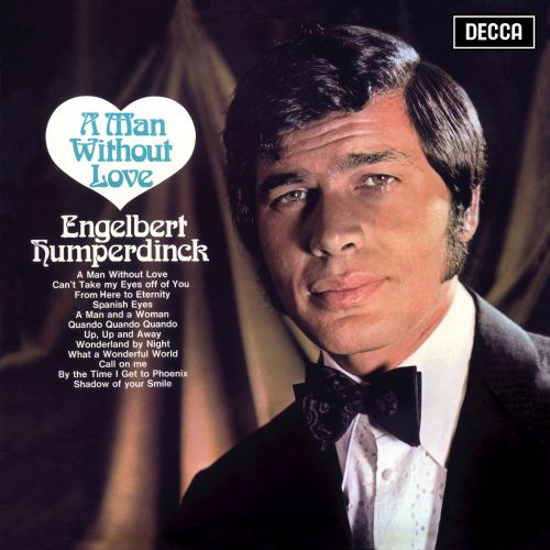 A Man Without Love Engelbert Humperdinck Songs