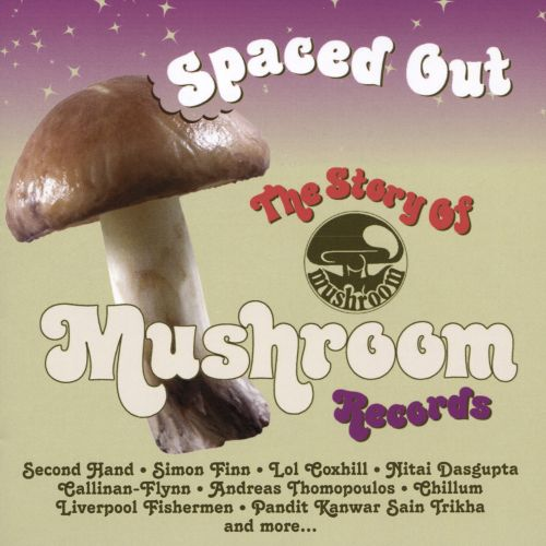 Spaced Out: The Story of Mushroom Records