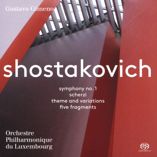 Shostakovich: Symphony No. 1; Scherzi; Theme and Variations; Five Fragments
