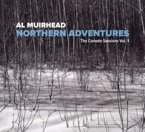Northern Adventures: Canada Sessions, Vol. 1