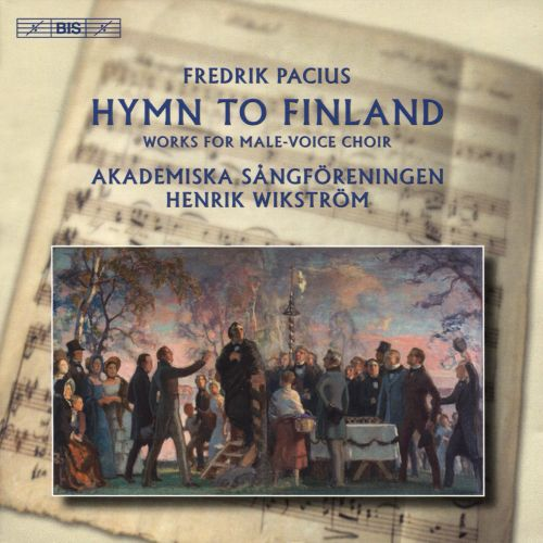 Frerik Pacius: Hymn to Finland - Works for Male Voice Choir