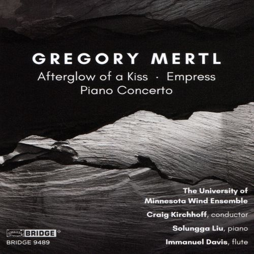 Gregory Mertl: Afterglow of a Kiss; Empress; Piano Concerto
