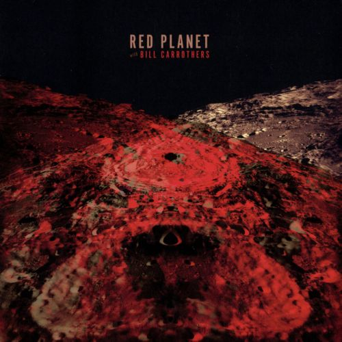 Red Planet With Bill Carrothers