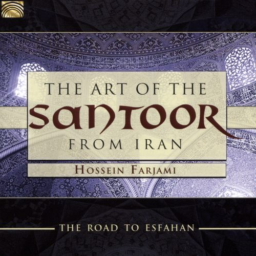 The Art of the Santoor From Iran: Road to Esfahan