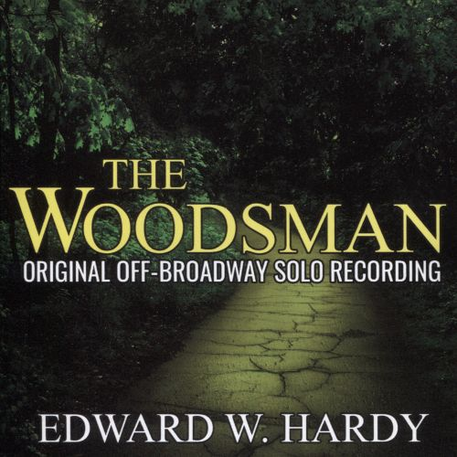 The Woodsman [Orignal Off-Broadway Solo Recording]