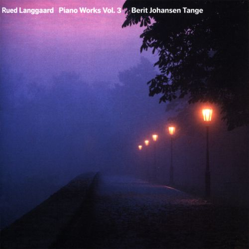 Rued Langgaard: Piano Works, Vol. 3