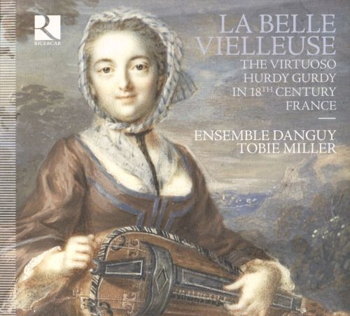 Le Belle Vielleuse: The Virtuoso Hurdy Gurdy in 18th Century France