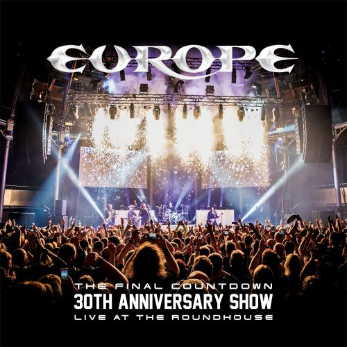The Final Countdown 30th Anniversary Show: Live at the Roundhouse