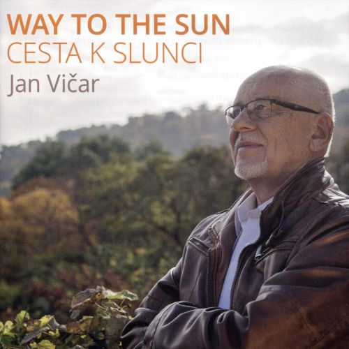 Jan Vicar: Way to the Sun (Cesta k Slunci)