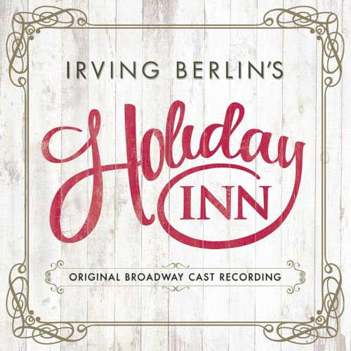Irving Berlin's Holiday Inn [Original Broadway Cast Recording]
