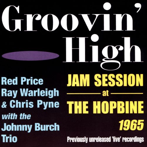 Groovin High: Jam Session at the Hopbine 1965