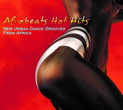 Afrobeats Hot Hits: New Urban Dance Grooves from Africa