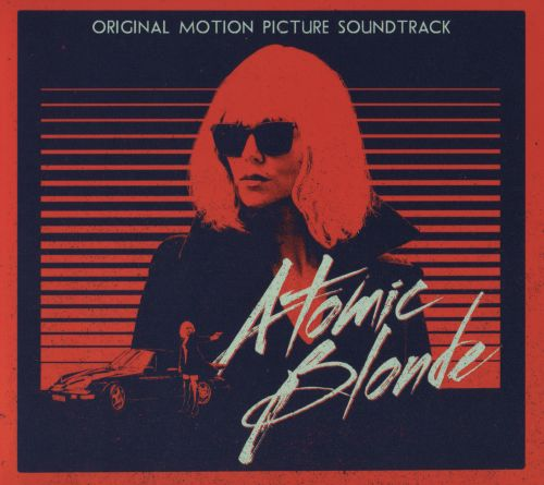 Atomic Blonde [Original Motion Picture Soundtrack]