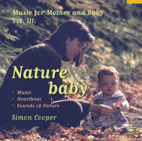 Nature Baby: Music for Mother and Baby, Vol. 3