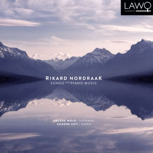Rikard Nordraak: Songs and Piano Music