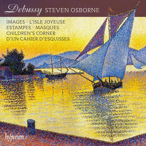 Debussy: Images; L'Isle Joyeuse; Estampes; Masques; Children's Corner; D'un Chaier d'Esquisses