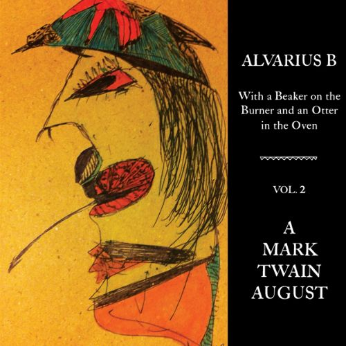 With a Beaker on the Burner and an Otter in the Oven, Vol. 2: A Mark Twain August