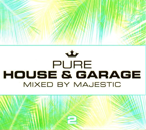 Pure House & Garage, Vol. 2: Mixed by Majestic