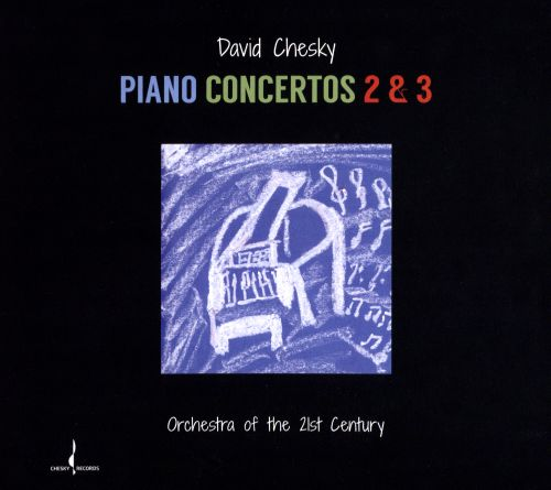 David Chesky: Piano Concertos 2 & 3