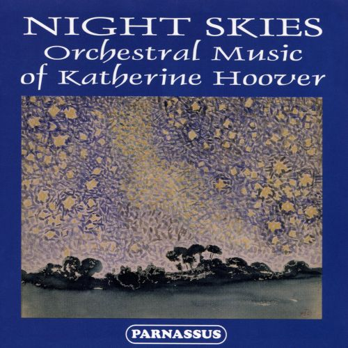 Night Skies: Orchestra Music of Katherine Hoover
