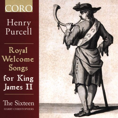 Henry Purcell: Royal Welcome Songs for King James II - The