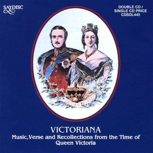 Victoriana: Music,Verse from the Time of Q.Victoria