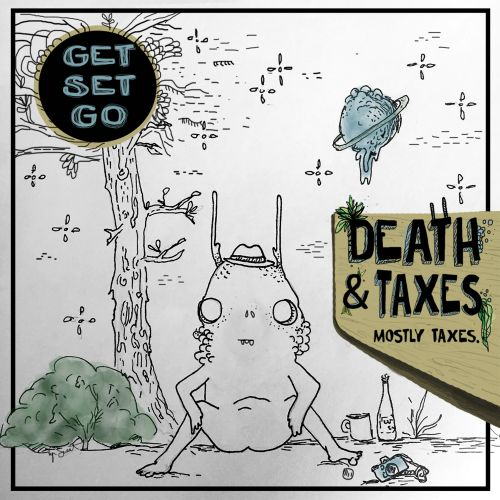 Death & Taxes  Mostly Taxes  - Get Set Go | Songs, Reviews