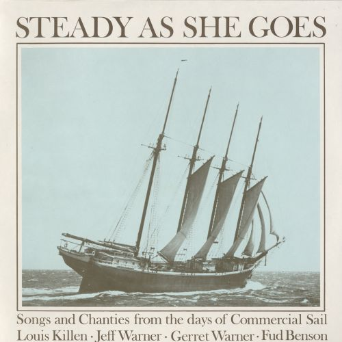 Steady as She Goes: Songs and Chanties