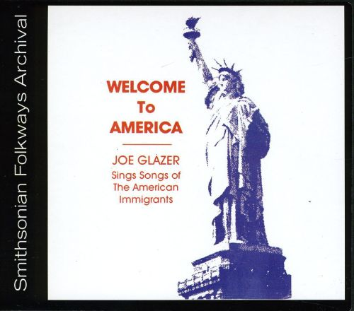 Welcome to America: Songs of American Immigrants