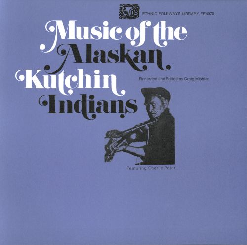 Music of the Gwich'in Indians Alaska