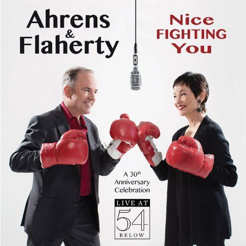 Nice Fighting You: A 30th Anniversary Celebration: Live at 54 Below