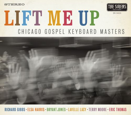 Chicago Gospel Keyboard Masters: Lift Me Up