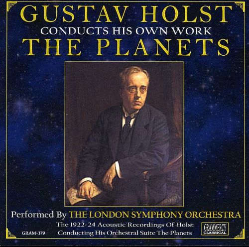 Gustav Holst Conducts His Own Work: The Planets [7 Tracks]
